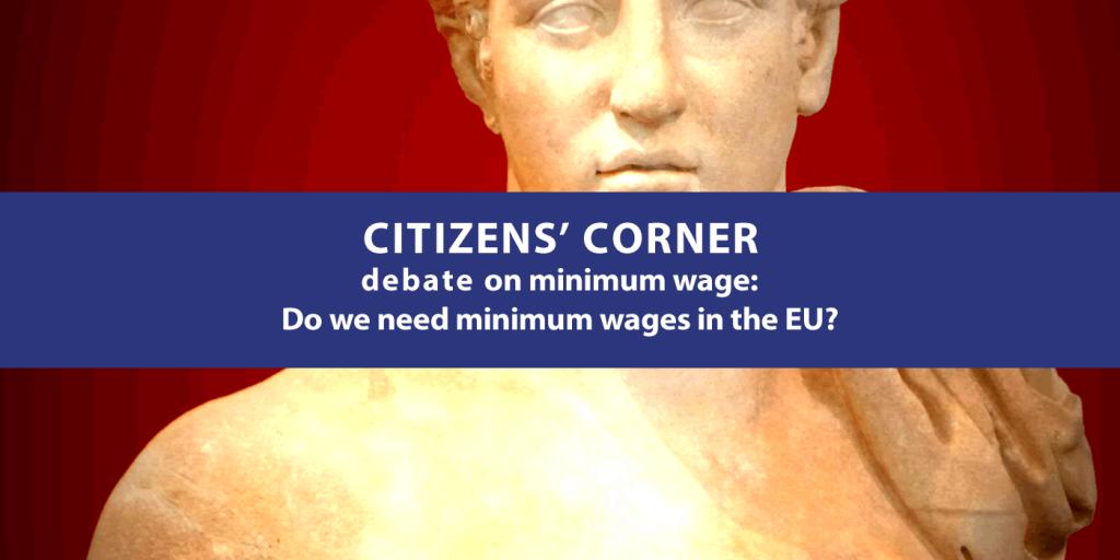 Citizens' Corner debate on minimum wage: Do we need minimum wages in the EU?